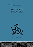 System and Structure: Essays in communication and exchange second edition: Volume 102 (International Behavioural and Social Sciences Classics from the Tavistock Press, 96)