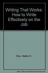 Writing That Works: How to Write Effectively on the Job