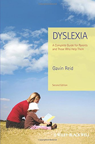 Dyslexia: A Complete Guide for Parents and Those Who Help Them