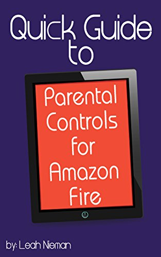 Quick Guide to Parental Controls for Amazon Fire