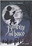 Bambini nel bosco : romanzo