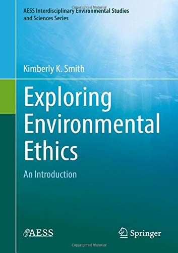 Books : Exploring Environmental Ethics: An Introduction (AESS Interdisciplinary Environmental Studies and Sciences Series)
