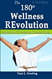 The 180 Degree Wellness Revolution: Simple Steps to