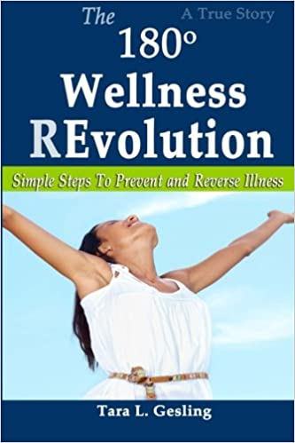 The 180 Degree Wellness Revolution Simple Steps To Prevent And