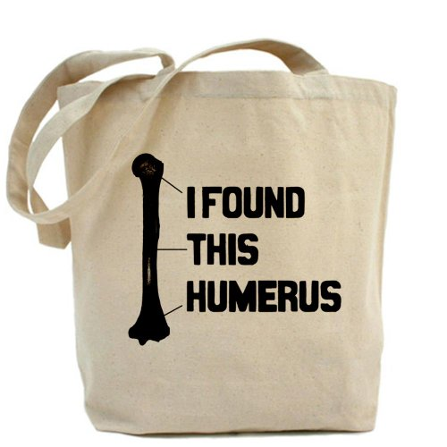 Cafepress i found this Humerus–Borsa di tela naturale, tessuto in iuta