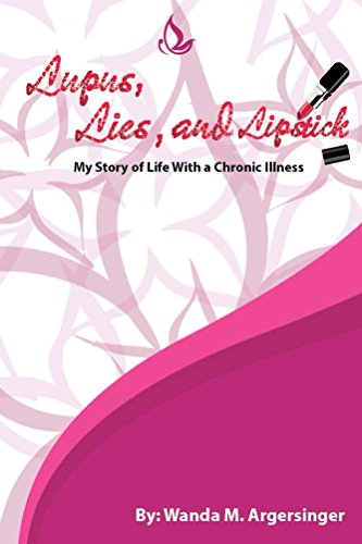 Lupus, Lies, and Lipstick: My story of life with a chronic illness.