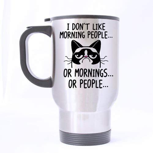Funny Grumpy Cat Mug - I Don't Like Morning People. Or Mornings. Or People Travel Mug - 14oz Travel Mug - Great Unique Gift Idea