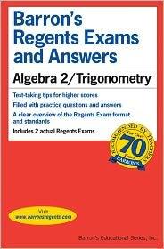 Algebra 2/Trigonometry (Barron's Regents Exams and Answers) Publisher: Barron's Educational Series