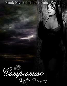 The Compromise (The Promise Series Book 5) by [Benson, Kate]