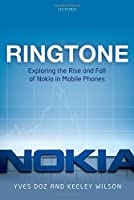 Ringtone: Exploring the Rise and Fall of Nokia in Mobile Phones Front Cover