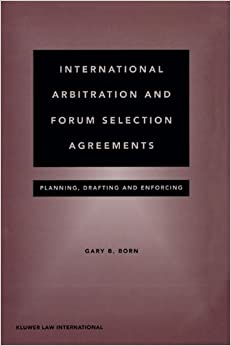 Book International Arbitration and Forum Selection Agreements - Planning, Drafting and Enforcing
