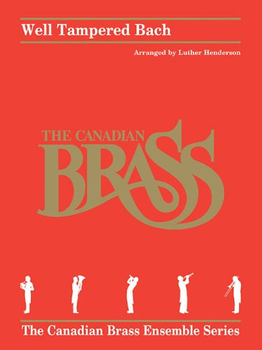 Well Tampered Bach: Brass Quintet Score and Parts (The Canadian Brass Ensemble) (Book Music Ensemble Brass)