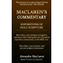 MacLaren's Commentary (Expositions Of Holy Scripture) 32 Books In 1 Volume.: An Expositor's Bible Commentary