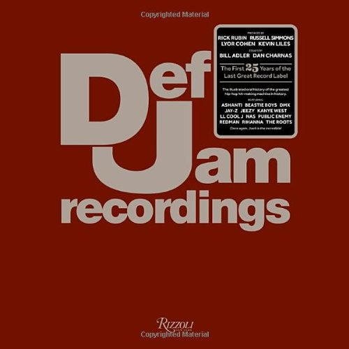 Def Jam Recordings: The First 25 Years of the Last Great Record Label by Rizzoli