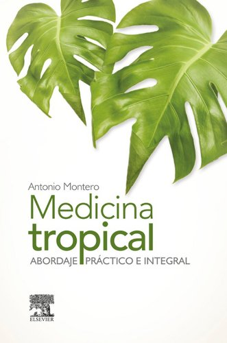Medicina tropical: Abordaje práctico e integral (Spanish Edition)