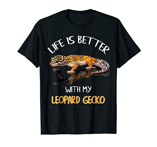 Gecko Leopard (Life Is Better With My Leopard Gecko Shirt Gift)