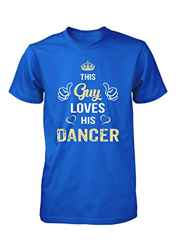 This Guy Loves His Dancer. Cool Gift - Unisex Tshirt