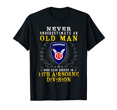 11th Airborne - Never Underestimate A Man - In 11th Airborne Division Tshirt