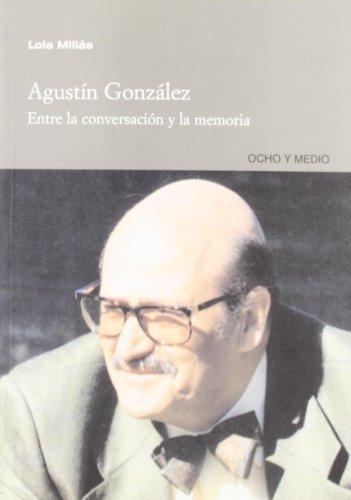 Descargar Libro Agustin Gonzalez Entre La Convers Lola Millás