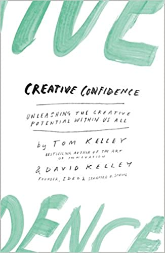 Book Image: Creative Confidence: Unleashing the Creative Potential within Us All