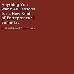 Anything You Want: 40 Lessons for a New Kind of Entrepreneur | Summary