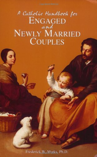 Download A Catholic Handbook For Engaged and Newly Married Couples pdf