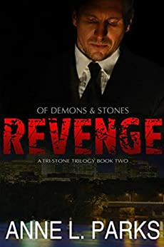 Revenge: Of Demons & Stones, Book Two (Tri-Stone Trilogy 2) by [Parks, Anne L.]
