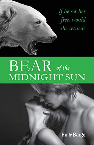 Bear of the Midnight Sun by Holly Bargo