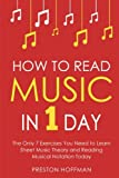 How to Read Music: In 1 Day - The Only 7 Exercises You Need to Learn Sheet Music Theory and Reading Musical Notation Today (Music Best Seller) (Volume 2)