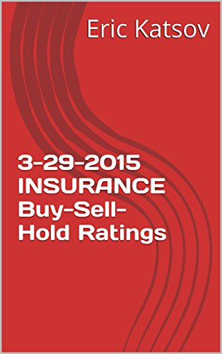 Download 3-29-2015 INSURANCE Buy-Sell-Hold Ratings (Buy-Sell-Hold+stocks iPhone app) Pdf