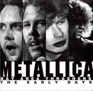 Metallica-Bay Area Thrashers The Early Days-(CRANCH 1)-CD-FLAC-1998-RUiL Download