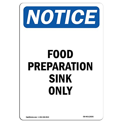 OSHA Notice Sign - Food Preparation Sink Only | Choose from: Aluminum, Rigid Plastic or Vinyl Label Decal | Protect Your Business, Construction Site, Warehouse & Shop Area |  Made in The USA by SignMission