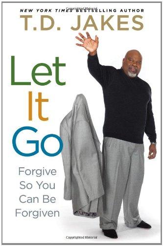 Let it Go: Forgive So You Can Be Forgiven pdf epub