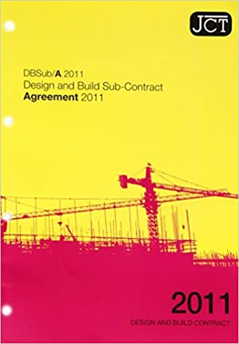 Jct Design And Build Sub Contract Agreement 2011 2011 09 07