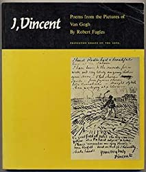 I, Vincent: Poems from the Pictures of Van Gogh (Princeton Essays on the Arts)