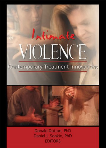 Download Intimate Violence: Contemporary Treatment Innovations (Journal of Aggression, Maltreatment & Trauma Monographic Separates) Pdf