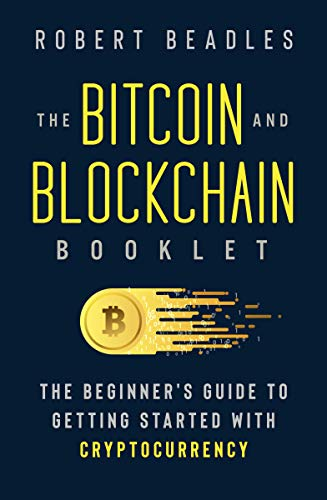 The Bitcoin and Blockchain Booklet: The Beginner