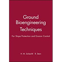 Ground Bioengineering Techniques: For Slope Protection and Erosion Control