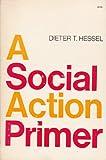 A Social Action Primer, Dieter T. Hessel, 0664249574