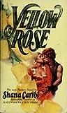Yellow Rose, Shana Carrol, 0515078859