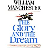 The Glory and the Dream: A Narrative History of America, 1932 - 1972