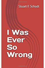 I Was Ever So Wrong Paperback