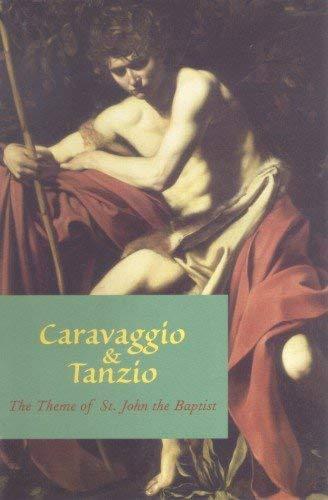 Caravaggio & Tanzio: The theme of St. John the Baptist (John The Baptist John In The Wilderness Caravaggio)