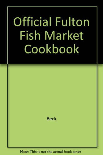 Market Fulton Fish (The Official Fulton Fish Market Cookbook)