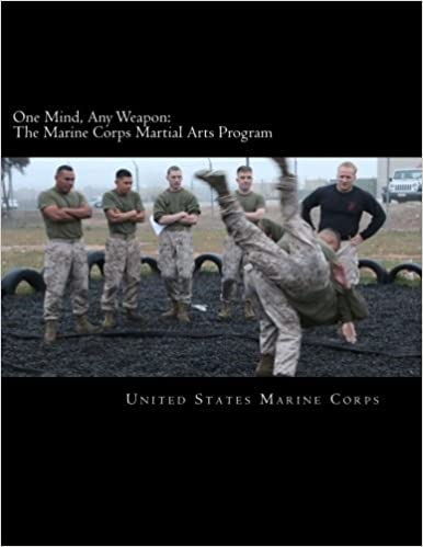 One Mind Any Weapon The Marine Corps Martial Arts Program United
