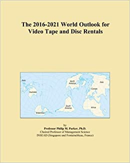 Book The 2016-2021 World Outlook for Video Tape and Disc Rentals