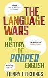 The Language Wars: A History of Proper English