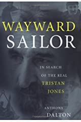 Wayward Sailor: In Search of the Real Tristan Jones Kindle Edition