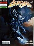 DRAGON MAGAZINE [No 36] du 01/06/1997 - HEROIC FANTASY - SCIENCE FICTION - FANTASTIQUE - ENCYCLOPEDIE DES MONDES IMAGINAIRES UN SOUFFLE D'ETERNITE - ROBOTS - TABLES MEDIEVALES ET FANTASTIQUES