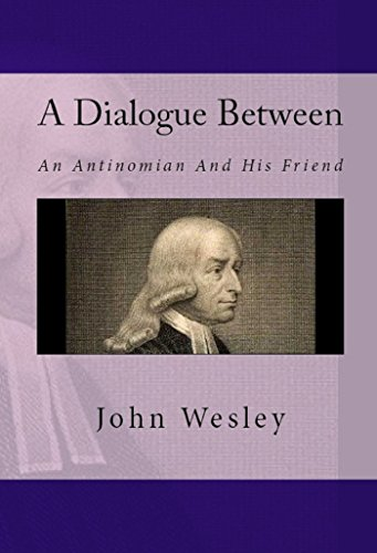 A Dialogue Between An Antinomian And His Friend (Short & Rare Works Series) (English Edition)